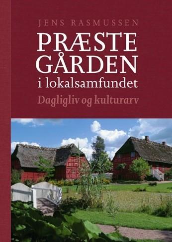 Forside af bogen præstegården i lokalsamfundet - dagligliv og kulturarv